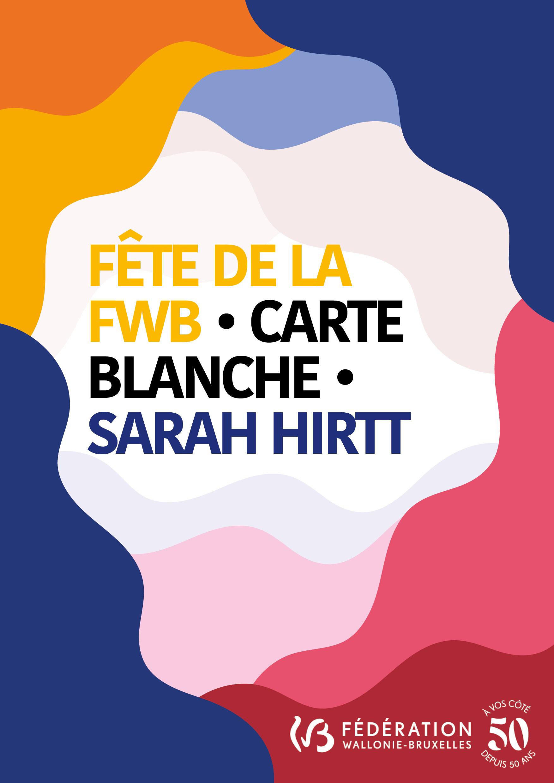 CARTE BLANCHE A SARAH HIRTT